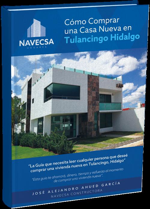Guía como comprar casa nueva en Tulancingo Hidalgo navecsa