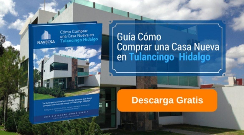 Guía cómo comprar una casa nueva en Tulancingo, Hidalgo.