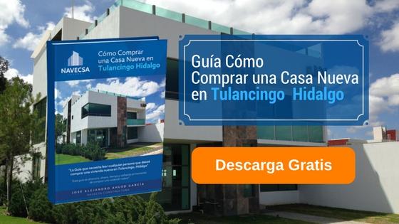 Guía cómo comprar una casa nueva en Tulanciongo, Hildalgo